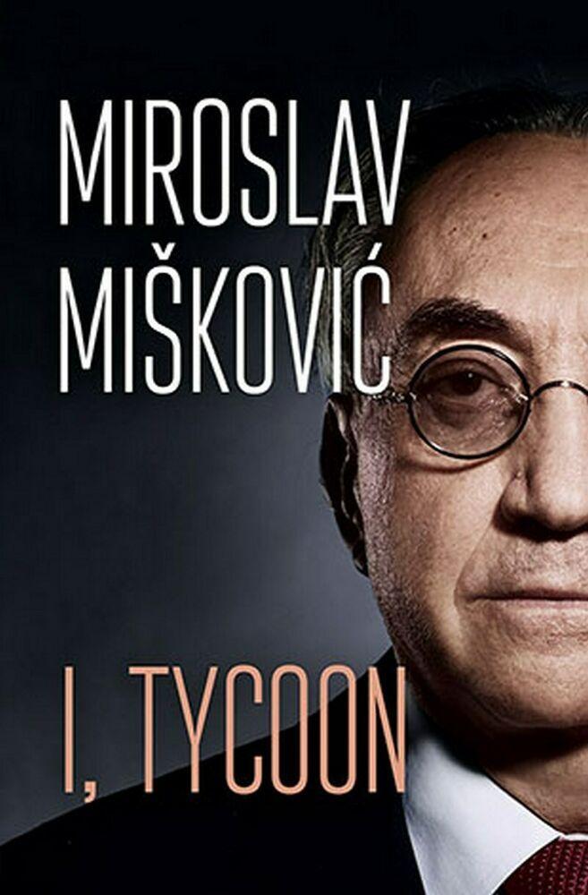 I Tycoon Miroslav Miskovic Knjiga 2018 Autobiografija Laguna Engleski Nonfiction Books Things To Sell Nonfiction