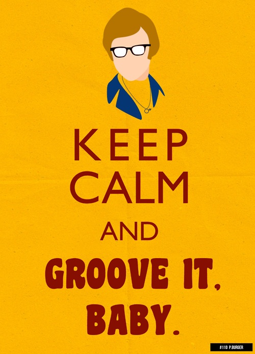 Keep Calm And Groove It Baby
