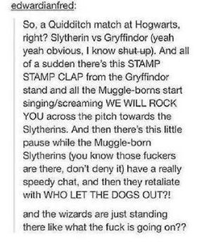 """gogoravenclaw: """" I mean have you READ THEM aren't they adorable i want to go to hogwarts FRICKLE FRACKLE MUGGLEBORNS ARE ADORABLE """""""