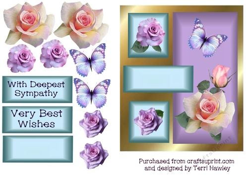 A really nice card for such a sad time., it is a 3D card 6 X 7 and very easy to make. has beautiful Roses and a butterfly.  This card can also be used for other occasions as it also has a label that says, Very Best Wishes. and it also has a blank for your own words.