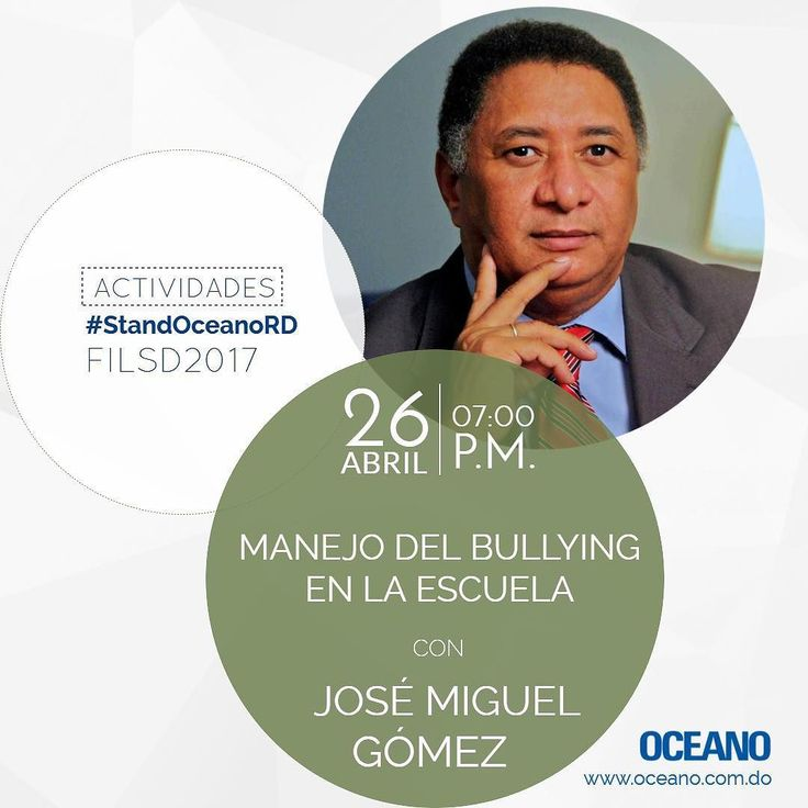 Esto es HOY charla 'Manejo del bullying en la escuela' con el Dr. José Miguel Gómez en el #StandOceanoRD en la #FILSD2017. Ven!  #OceanoRD #TamoEnFeria #AmamosLaLectura #LoEncontreEnLaFeria #LibreriaOnline #PorUnLibro