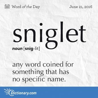 Dictionary.com's Word of the Day - sniglet - any word coined for something that…