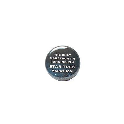 1-034-Pinback-Button-The-Only-Marathon-I-039-m-Running-Is-Star-Trek-Trekkie-Funny-Pin