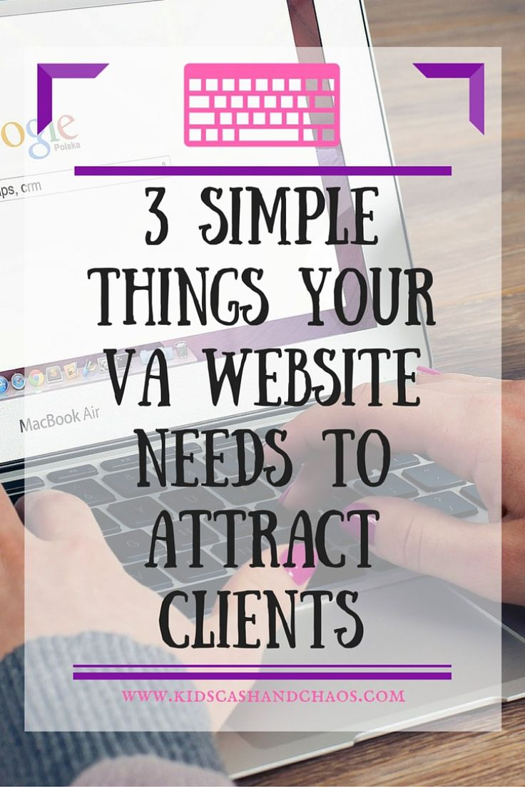 3 Simple Things Your VA Website Needs to Attract Clients - Virtual Assistant, DIY Website, Attract Clients