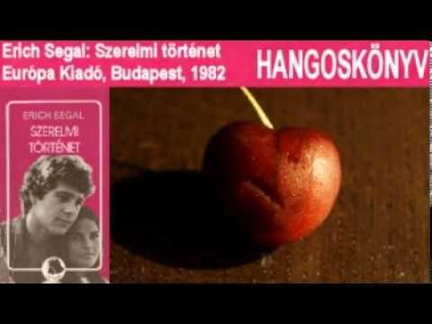 Segal, Erich: Szerelmi történet (Európa Kiadó, Budapest, 1982) - YouTube