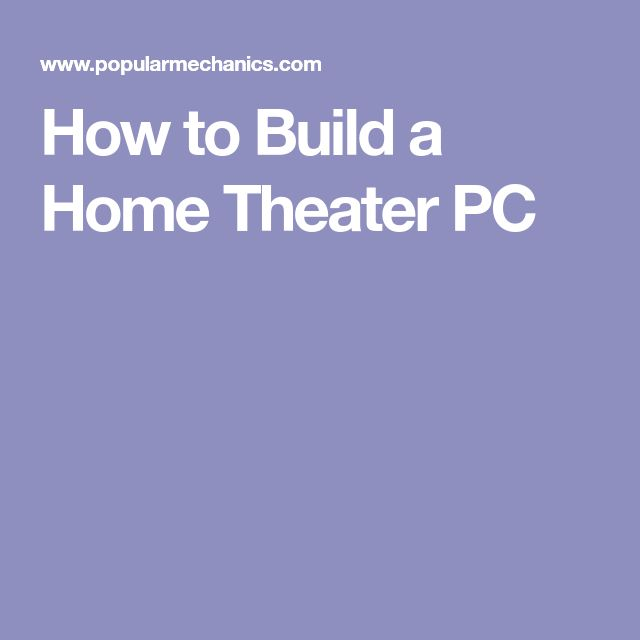 How to Build a Home Theater PC
