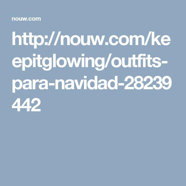http://nouw.com/keepitglowing/outfits-para-navidad-28239442