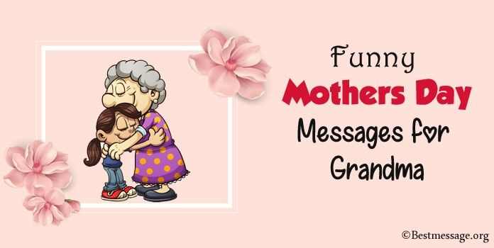 Funny Mothers Day Messages For Grandma Grandmother Happy Mothers Day Messages Mother Day Message Happy Mothers Day Wishes