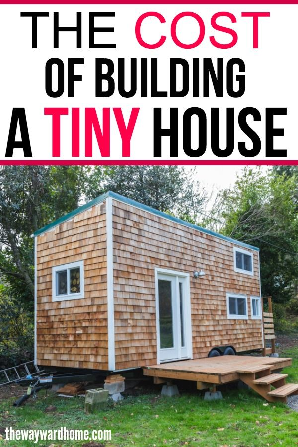 How Much Does A Tiny House Cost Whether Its Diy A Shell Or Custom Built Tiny Home Cost Building A Tiny House House Cost