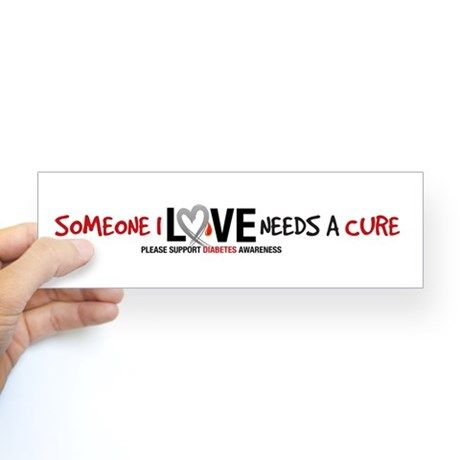 Someone i love needs a cure bumper sticker · bumper stickerscar decalsdiabetes awarenesstype 1
