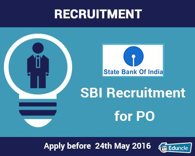 SBI Recruitment for PO | Apply before 24th May 2016
