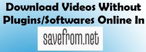 download-videos-online-free-without-plugins-letechworld- savefrom.net videos download online