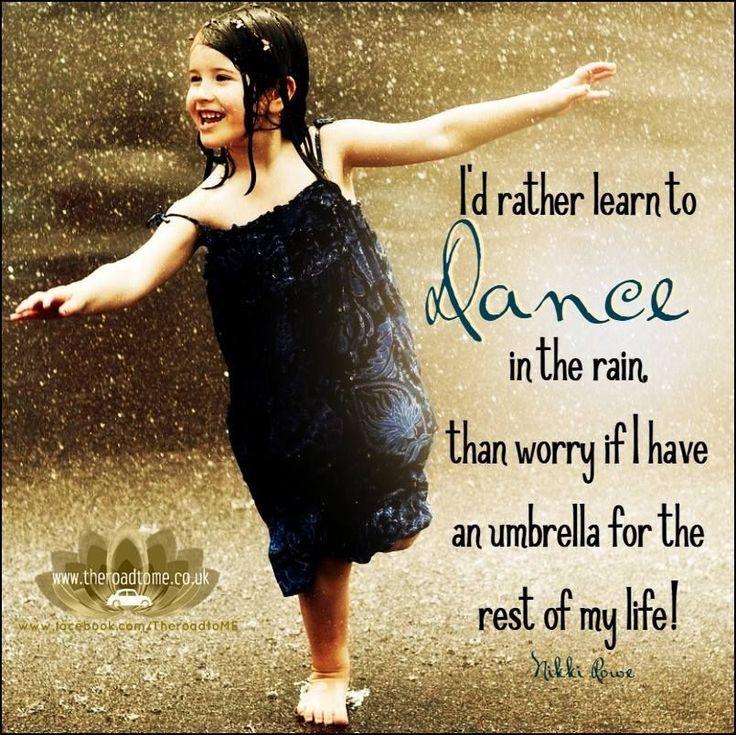Instagram quotes: Dance in the rain
