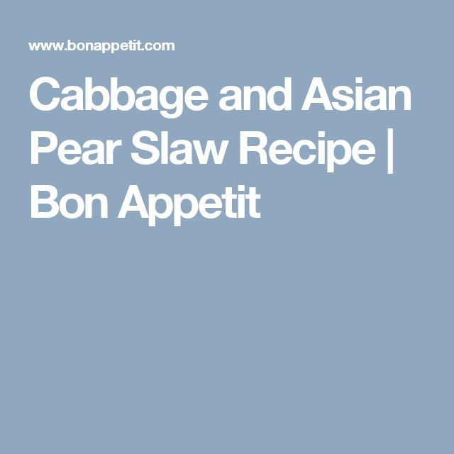 Cabbage and Asian Pear Slaw Recipe | Bon Appetit
