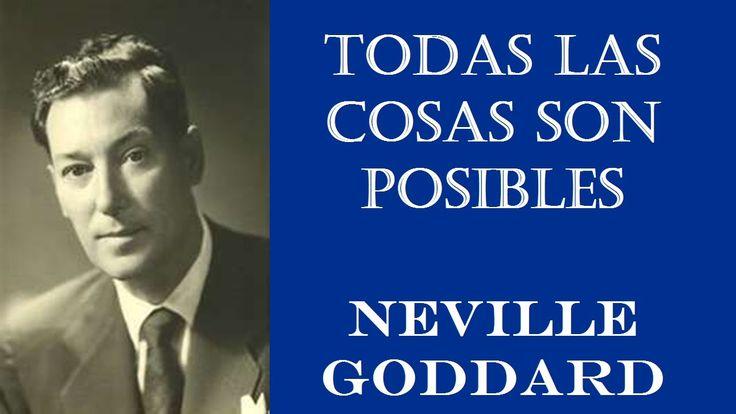 TODAS LAS COSAS SON POSIBLES. Neville Goddard (12 de mayo de 1969)
