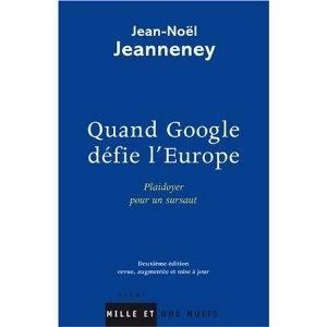 Quand Google défie l'Europe : Plaidoyer pour un sursaut de Jean-Noël Jeanneney