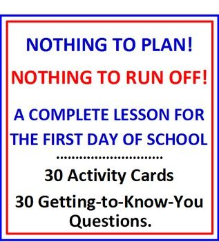 """FIRST DAY OF SCHOOL ACTIVITY CARDS AND LESSON PLAN   * NOTHING TO PLAN! NOTHING TO RUN OFF!! IT'S ALL RIGHT HERE!   * 30 ACTIVITY CARDS – 30 QUESTIONS READY TO USE!   * COMPLETE LESSON PLAN INCLUDED!! You will know exactly how to set up this activity.   * This is a fun way for your new class to """"break the ice""""."""