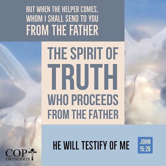 John 15:26 But when the Helper comes, whom I shall send to you from the Father, the Spirit of truth who proceeds from the Father, He will testify of Me.