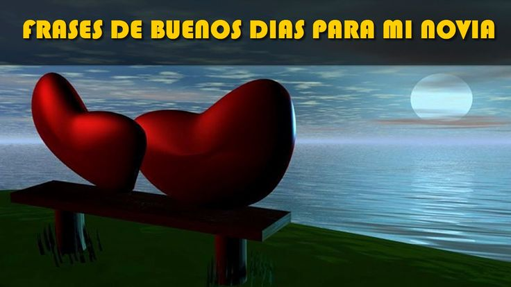 Frases de buenos dias, Frases de buenos dias para mi novia, Frases de buenos dias amor, Frases de buenos dias para enamorar, Frases de buenos dias para mi amor, Frases de buenos dias de amor, Frases de buenos dias mi amor, http://frasesbonitas.hugoarroyochavez.com/ https://www.facebook.com/frasesbonitas