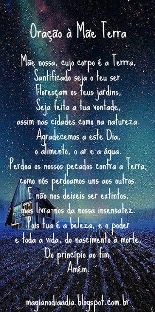 Magia no Dia a Dia: Oração à Mãe Terra http://magianodiaadia.blogspot.com.br/