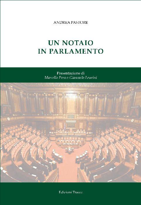 Andrea Pastore Un notaio in parlamento