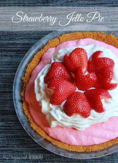 Strawberry Jello Pie recipe - graham crust, the filling and whip on top - a great combination.