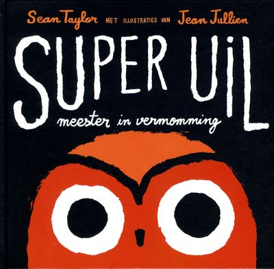 Super Uil : meester in vermomming - Sean Taylor