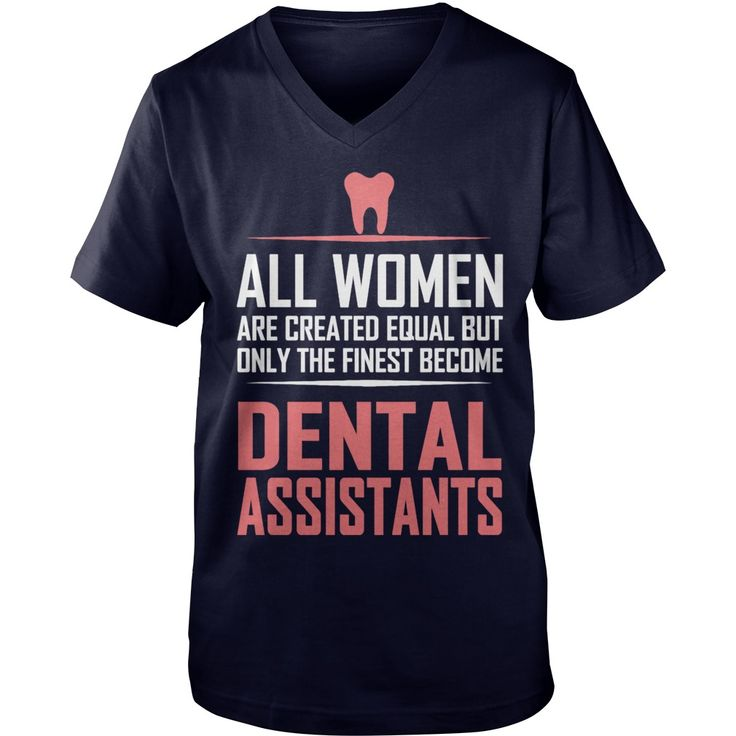 DENTAL ASSISTANT - ALL WOMEN ARE CREATED EQUAL B T-Shirt #gift #ideas #Popular #Everything #Videos #Shop #Animals #pets #Architecture #Art #Cars #motorcycles #Celebrities #DIY #crafts #Design #Education #Entertainment #Food #drink #Gardening #Geek #Hair #beauty #Health #fitness #History #Holidays #events #Home decor #Humor #Illustrations #posters #Kids #parenting #Men #Outdoors #Photography #Products #Quotes #Science #nature #Sports #Tattoos #Technology #Travel #Weddings #Women