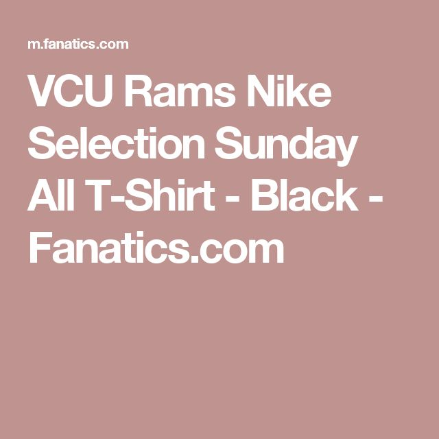 VCU Rams Nike Selection Sunday All T-Shirt - Black - Fanatics.com Size M if you can find it