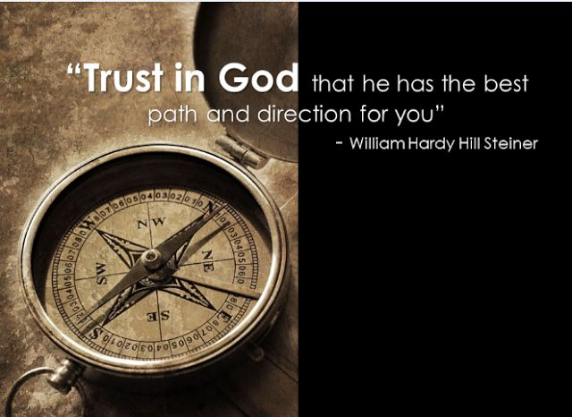 """William Hardy Steiner - Powerful Daily Messages: """"Trust in God that he has the best path and direct..."""