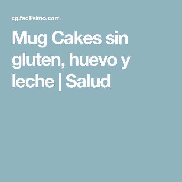 Mug Cakes sin gluten, huevo y leche | Salud