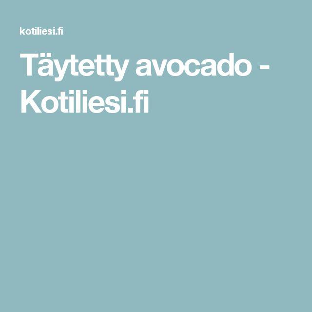 Täytetty avocado - Kotiliesi.fi
