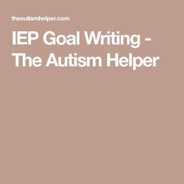 IEP Goal Writing - The Autism Helper