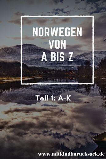 Norwegen von A bis Z, im ersten Teil geht es von A…