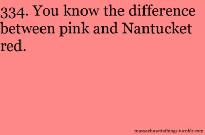 I love Nantucket red - probably because it begins with Nantucket