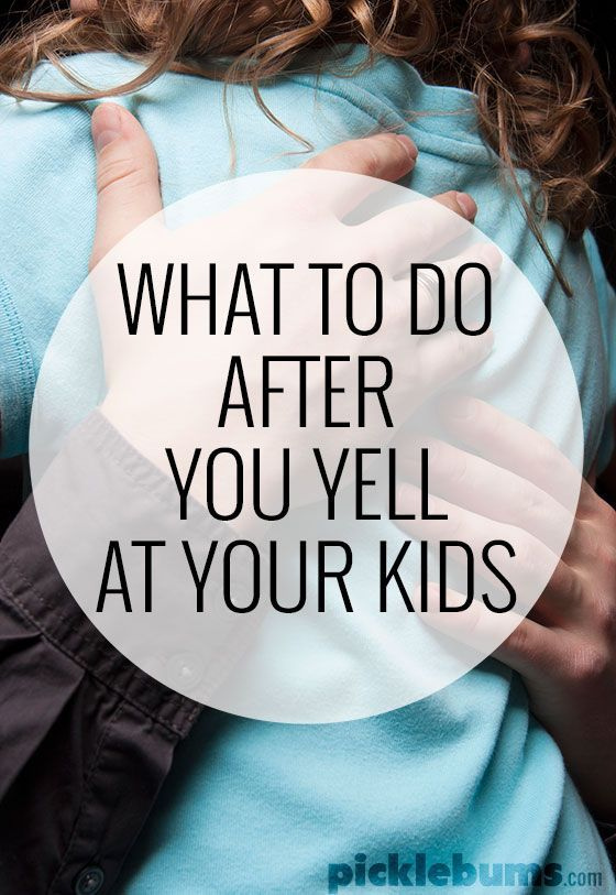 When Your Parents Yell At You: What To Do After You Yell At Your Kids