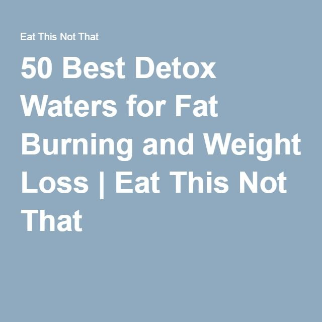 50 Best Detox Waters for Fat Burning and Weight Loss | Eat This Not That