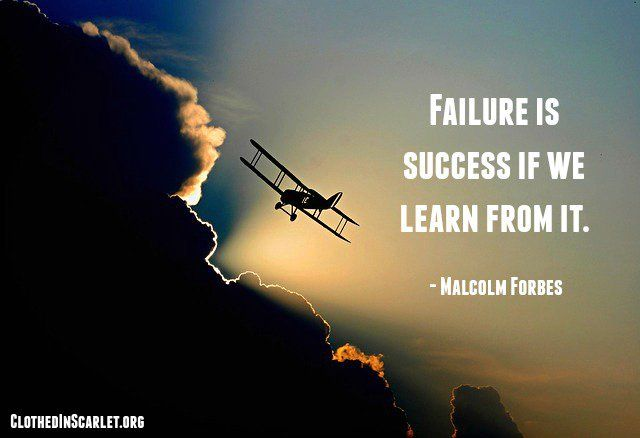 Failure is success if we learn from it. - Malcolm Forbes #Quotes