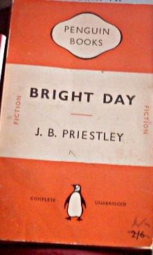Bright Day by J B Priestley