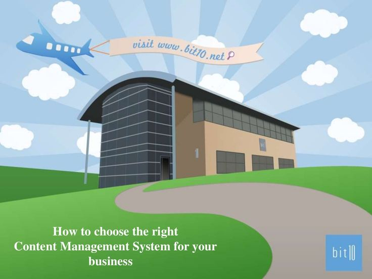 How to choose the right Content Management System for your business  by Bit10 Limited via slideshare