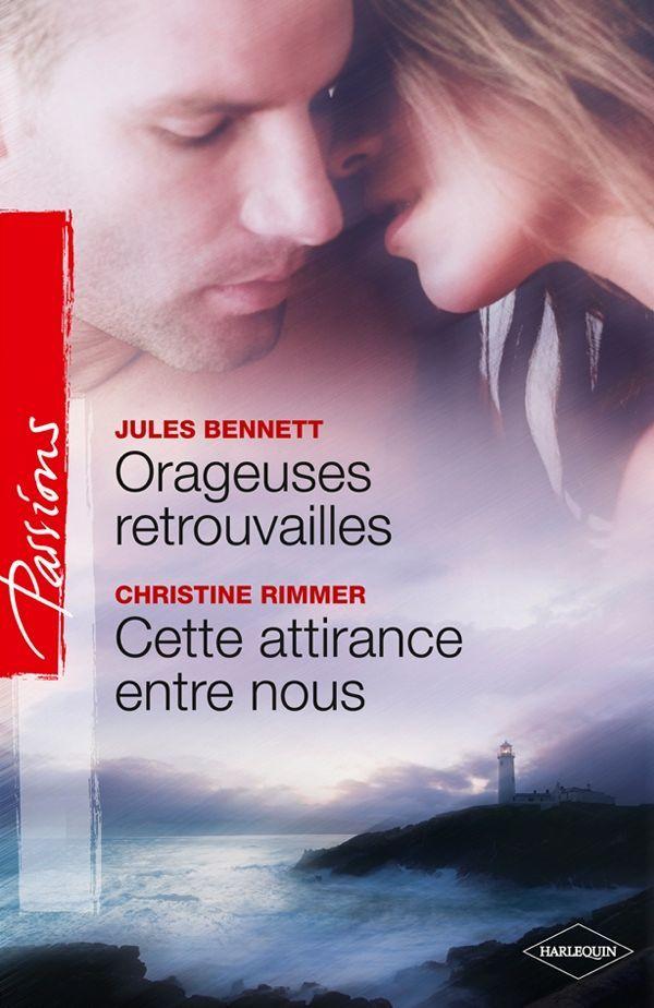 Orageuses retrouvailles ; Cette attirance entre nous (French Edition): Jules Bennett: 9782280225151: Amazon.com: Books