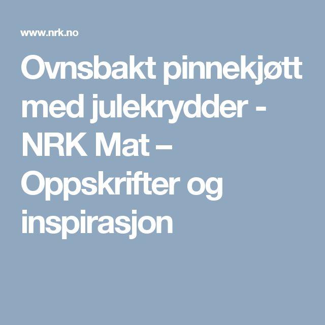 Ovnsbakt pinnekjøtt med julekrydder - NRK Mat – Oppskrifter og inspirasjon