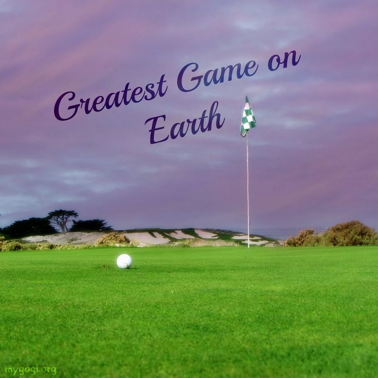 Golf Love Quotes Endearing Golf Is And Always Will Be Thegreatestgameonearth Golf
