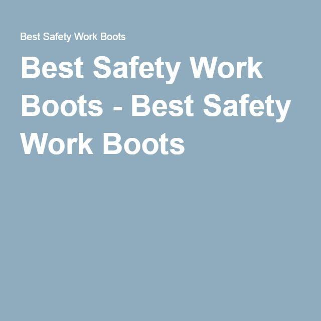 Best Safety Work Boots - Best Safety Work Boots