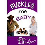 Buckles Me Baby (The Bootscootin' Books) (Kindle Edition)By D. D. Scott
