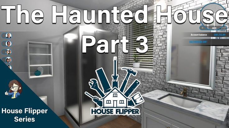 House Flipper Renovating The Haunted House Part 3