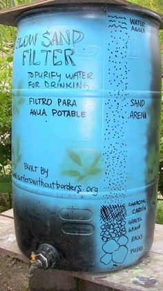 Slow Sand Filter. Haha, I like all the educational drawings on the outside of the barrel.