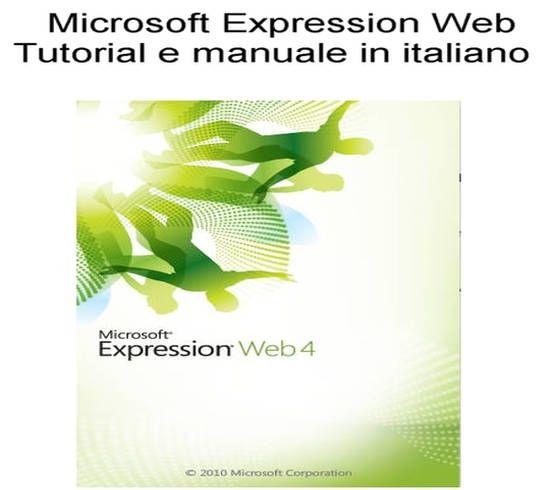 Non trovi il tutorial e manuale in italiano di Microsoft Expression Web 4? Segui l'articolo e scoprirai che sono a portata di mano.