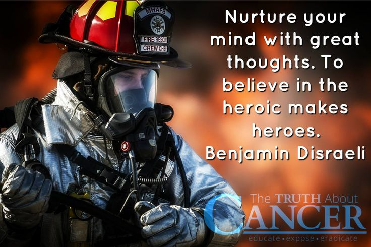 "Benjamin Disraeli notes, ""Nurture your mind with great thoughts. To believe in the heroic makes heroes."" ... And you are OUR TTAC heroes! For more inspiration, visit our ""Inspirational Quote"" board. Join us for much more great information on The Truth About Cancer! <3"