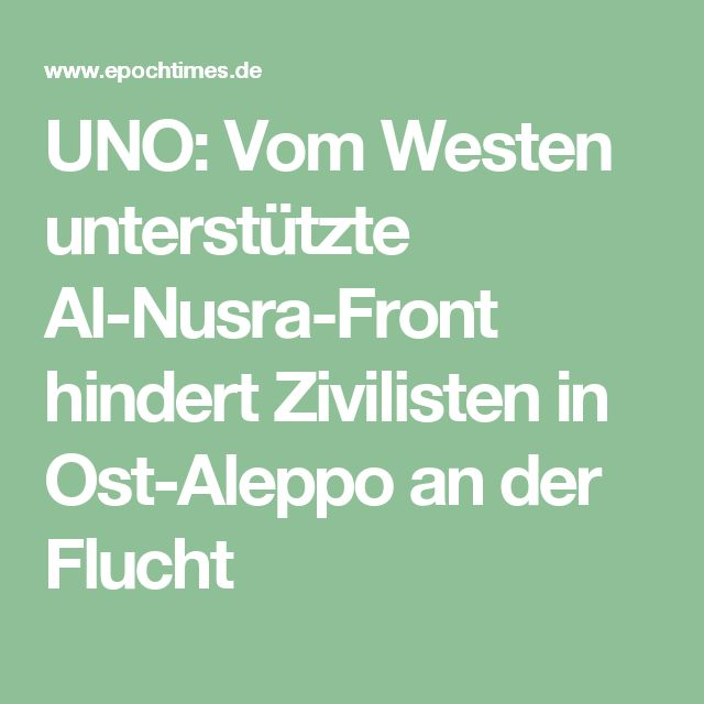 UNO: Vom Westen unterstützte Al-Nusra-Front hindert Zivilisten in Ost-Aleppo an der Flucht